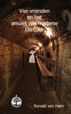 Ronald van Ham - Vier vrienden en het amulet van madame Du Cour
