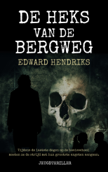 Edward Hendriks - De heks van de bergweg
